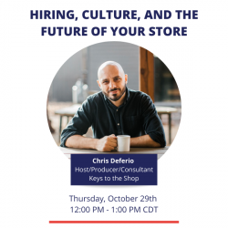 Hiring, Culture and the Future of Your Store